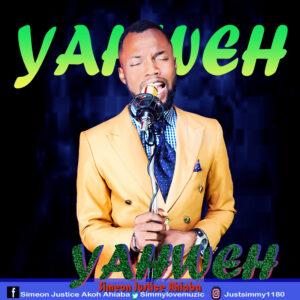 DOWNLOAD MP3: Yaweh – Simeon Justice Ahiaba