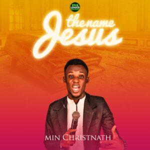 DOWNLOAD MP3: The Name Jesus – Christnath