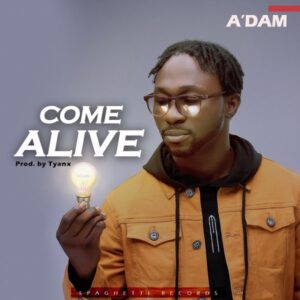 DOWNLOAD MP3: Come Alive – A'dam