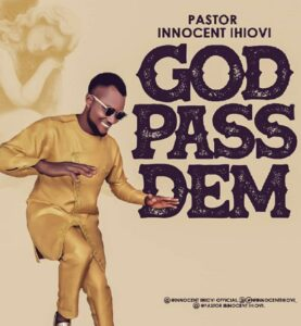 MUSIC Video: Pastor Innocent Ihiovi – God Pass Dem