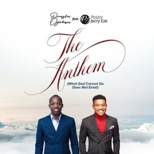 DOWNLOAD MP3:The Anthem – Dunsin oyekan ft Pst Jerry Eze