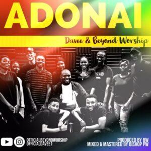 [MUSIC + VIDEO]: Davee & Beyond Worship – Adonai