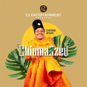 DOWNLOAD Album: Chioma Jesus – Chiomalized