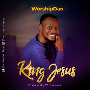 DOWNLOAD MP3: King Jesus – worship Dan