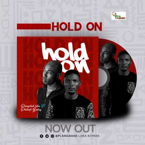 DOWNLOAD MP3: Hold on – Plangshak Luka ft Philbert Bailey