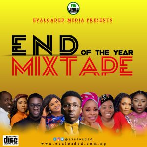 DOWNLOAD MP3: Evaloaded end of the year mixtape