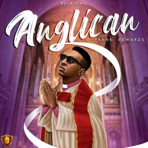 DOWNLOAD EP: Frank Edwards – Anglican EP
