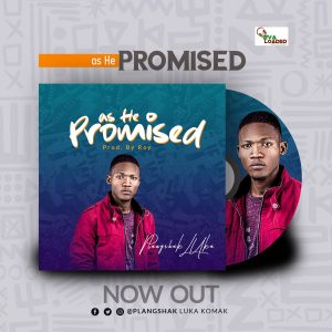 DOWNLOAD MP3: As he promised – Plangshak luka Komak