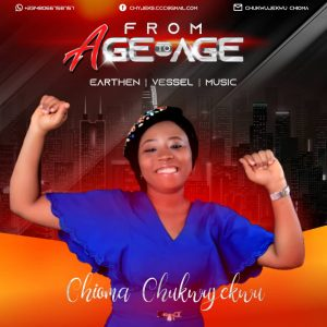 DOWNLOAD MP3: From Age to Age – Chukwujekwu Chioma