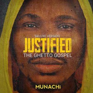 "Munachi Drops Deluxe Album – ""Justified (The Ghetto Gospel)"""