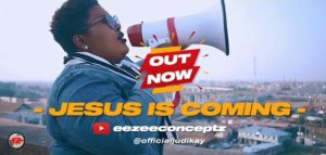 MUSIC Video: Judikay – Jesus Is Coming