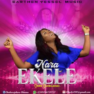 DOWNLOAD MP3: Nara Ekele – Chioma chukwujekwu