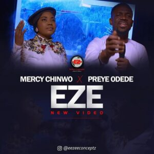 [Video] Eze – Mercy Chinwo Ft. Preye Odede