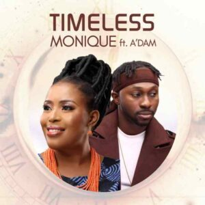 [Music +Video] Timeless Medley – MoniQue Ft. A'dam