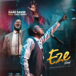 VIDEO [Video] Eze [King] – Dare David Ft. Osby Berry