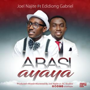 DOWNLOAD MP3: Abasi Ayaya – Joel najite ft Edidiong Gabriel
