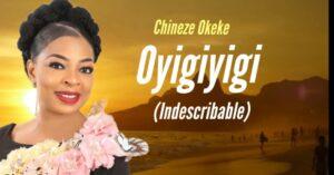MUSIC Video: Chineze Okeke – Oyigiyigi