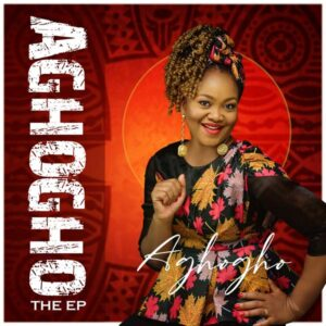 Aghogho Premieres Self Titled 6 Tracks EP