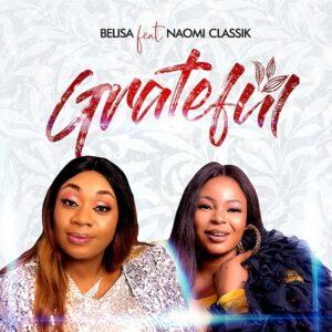 [Download-MP3]Grateful – Belisa John Ft. Naomi Classik