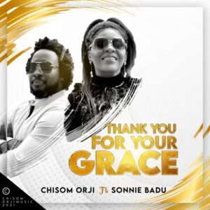 [MUSIC Video]: Chisom Orji – Thank You For Your Grace (Ft. Sonnie Badu)