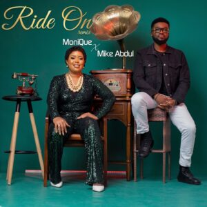 [Music + Video] Ride On Remix – MoniQue Ft. Mike Abdul