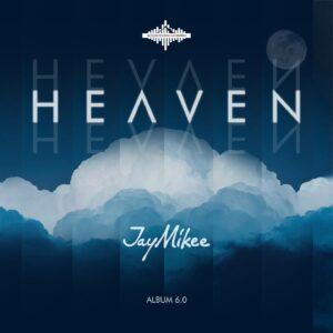 DOWNLOAD MP3:Jaymikee – Heaven (Ft. Lawrence Oyor, Tee Worship and Teemikee)