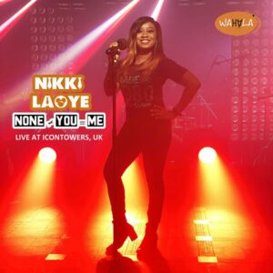 [Live Video] None + You = Me – Nikki Laoye