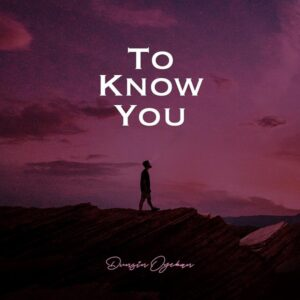 [Music + Video] To Know You – Dunsin Oyekan