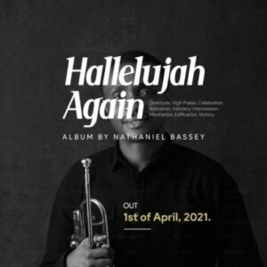 Download Album: Nathaniel Bassey – Halleluyah Again