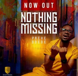 DOWNLOAD Music: Preye Odede – Nothing Missing