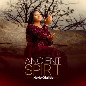 DOWNLOAD MP3: Ancient spirit – Nene Olajide