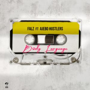 "DOWNLOAD MP3: Falz – ""Body Language"" ft. Ajebo Hustlers"