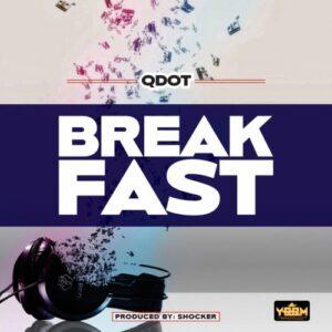 """Qdot – """"Breakfast"""" (Prod. by Shocker)"""
