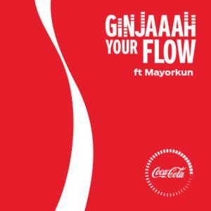 """MAYORKUN RELEASES """"GINJAAAH YOUR FLOW"""" TRACK FOR COCA-COLA   Listen"""
