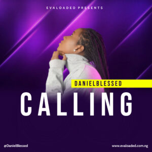 DOWNLOAD MP3: Calling – Danielblessed