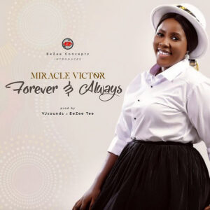 DOWNLOAD MP3: Miracle Victor – Forever and Always