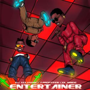 "DOWNLOAD MP3: DJ Xclusive – ""Entertainer"" ft. Olamide x Jamopyper"